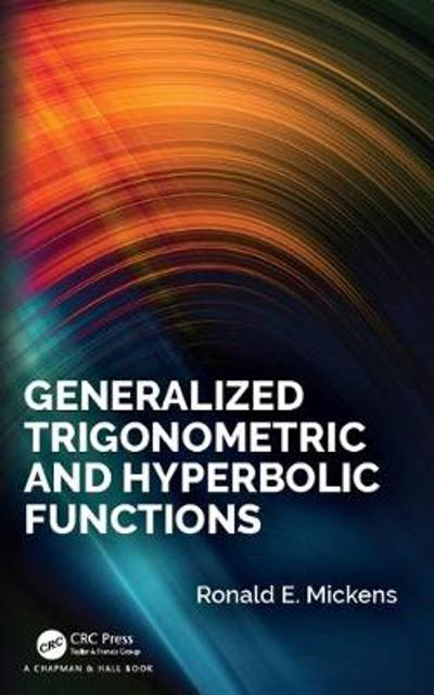 Generalized Trigonometric and Hyperbolic Functions - Ronald E. Mickens