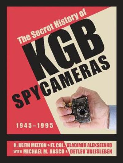 The Secret History of KGB Spy Cameras - H. Keith Melton
