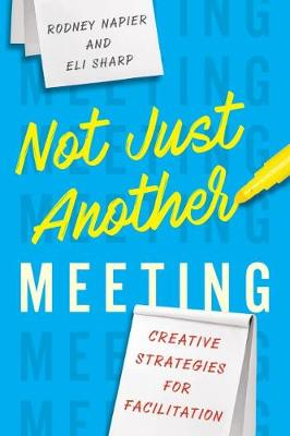 Not Just Another Meeting - Rodney Napier