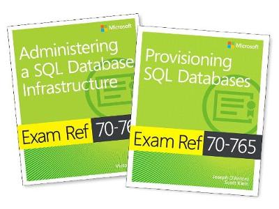 MCSA SQL 2016 Database Administration Exam Ref 2-pack:Exam Refs 70-764 and 70-765 - Victor Isakov