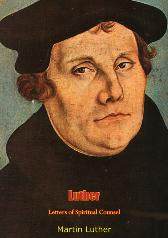 Luther: Letters of Spiritual Counsel - Martin Luther
