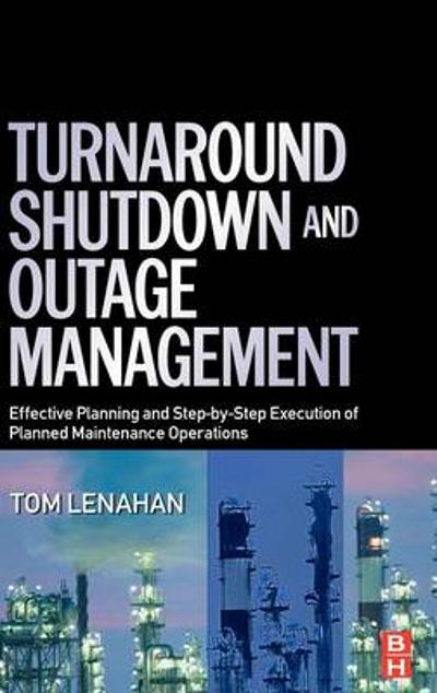 Turnaround, Shutdown and Outage Management - Tom Lenahan