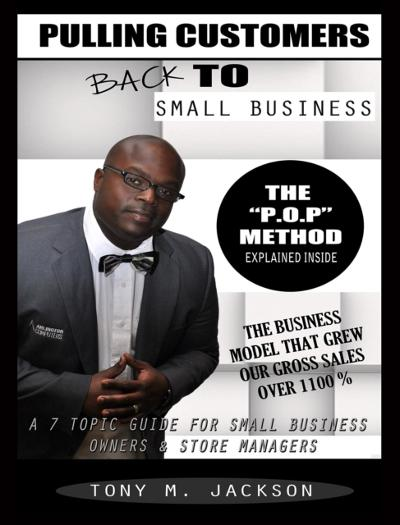Pulling Customers Back To Small Business - Tony M Jackson