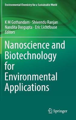 Nanoscience and Biotechnology for Environmental Applications - K M Gothandam