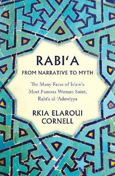 Rabi'a From Narrative to Myth - Rkia Elaroui Cornell