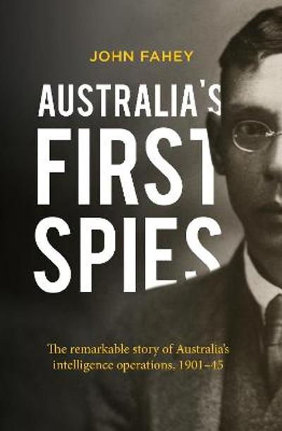 Australia's First Spies - John Fahey