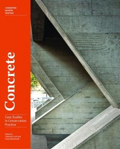 Concrete - Case Studies in Conservation Practice - Catherine Croft
