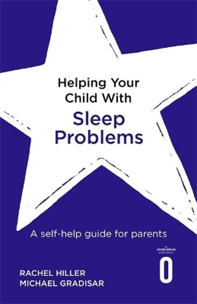 Helping Your Child with Sleep Problems - Rachel Hiller