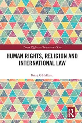 Human Rights, Religion and International Law - Kerry O'Halloran