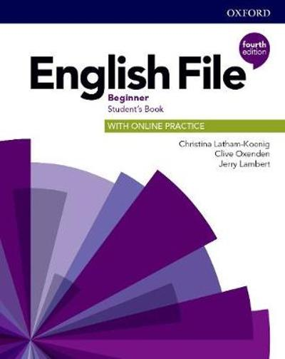 English File: Beginner: Student's Book with Online Practice - Christina Latham-Koenig