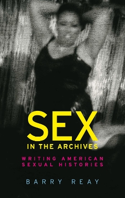 Sex in the Archives - Barry Reay