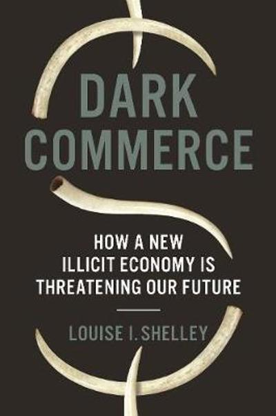 Dark Commerce - Louise I. Shelley