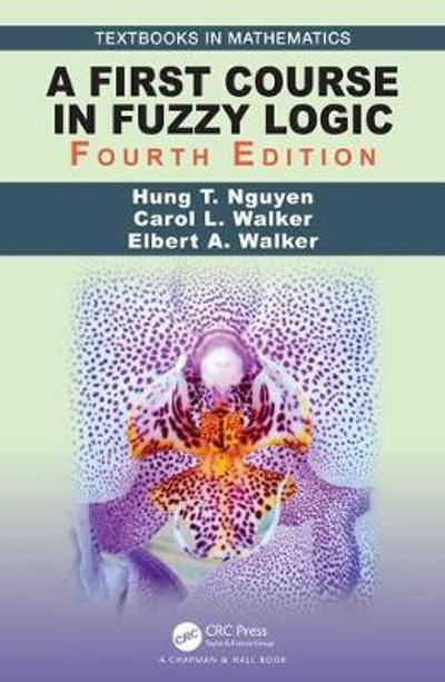 A First Course in Fuzzy Logic - Hung T. Nguyen