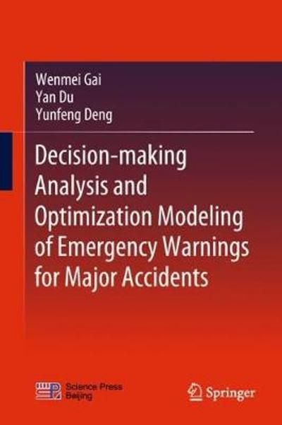 Decision-making Analysis and Optimization Modeling of Emergency Warnings for Major Accidents - Wenmei Gai