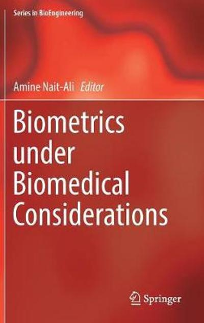 Biometrics under Biomedical Considerations - Amine Nait-Ali