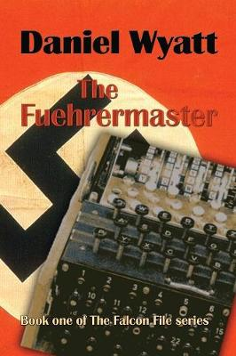 The Fuehrermaster - Daniel Wyatt