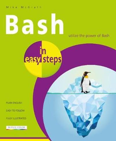 Bash in easy steps - Mike McGrath