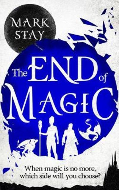 The End of Magic - Mark Stay