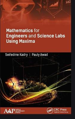 Mathematics for Engineers and Science Labs Using Maxima - Seifedine Kadry
