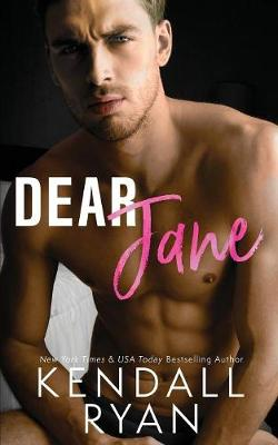 Dear Jane - Kendall Ryan