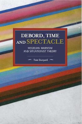 Debord, Time And Spectacle - Tom Bunyard