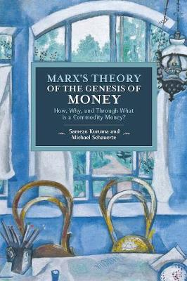 Marx's Theory Of The Genesis Of Money - Samezo Kuruma