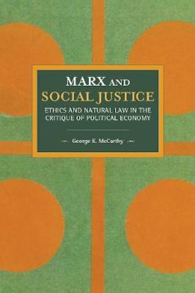 Marx And Social Justice - George E. McCarthy