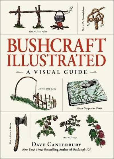 Bushcraft Illustrated - Dave Canterbury