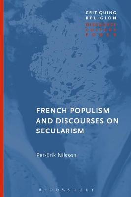 French Populism and Discourses on Secularism - Per-Erik Nilsson