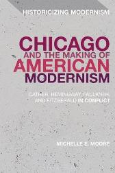 Chicago and the Making of American Modernism - Professor Michelle E. Moore