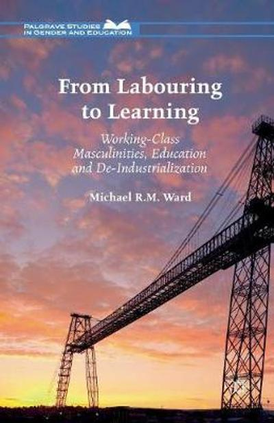 From Labouring to Learning - Michael R.M. Ward