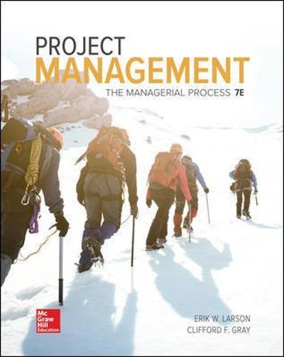 Project Management: The Managerial Process - Erik Larson