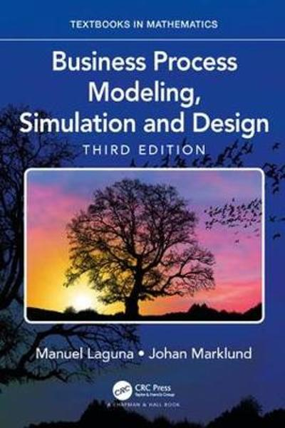 Business Process Modeling, Simulation and Design - Manuel Laguna