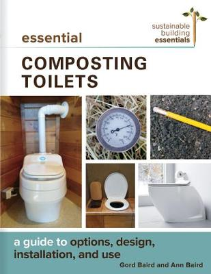 Essential Composting Toilets - Gord Baird