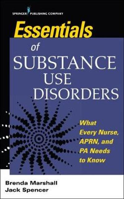 Essentials of Substance Use Disorders - Brenda Marshall