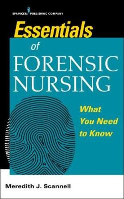 Essentials of Forensic Nursing - Meredith J. Scannell