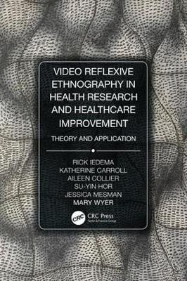 Video-Reflexive Ethnography in Health Research and Healthcare Improvement - Rick Iedema