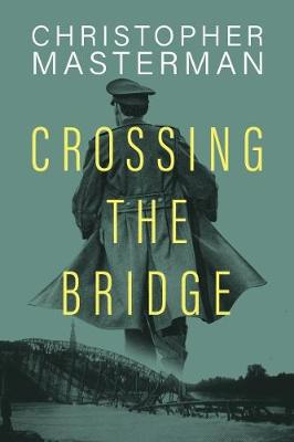 Crossing The Bridge - Christopher Masterman