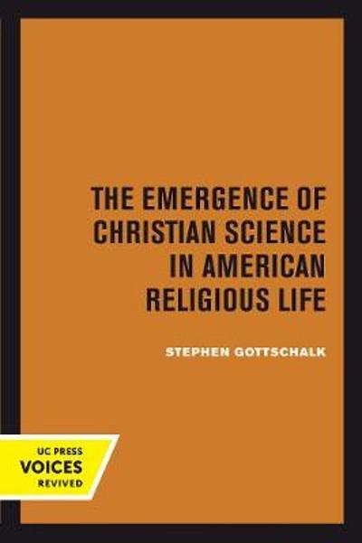 The Emergence of Christian Science in American Religious Life - Stephen Gottschalk