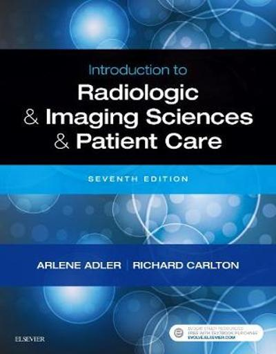 Introduction to Radiologic and Imaging Sciences and Patient Care - Arlene M. Adler