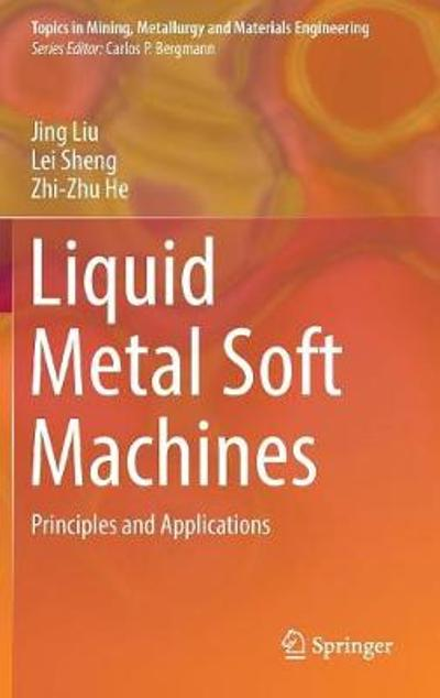 Liquid Metal Soft Machines - Jing Liu