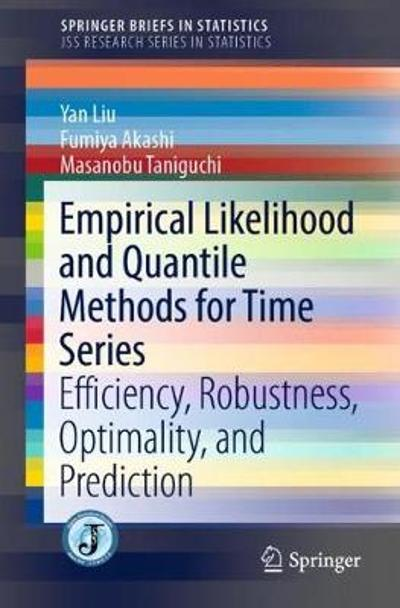 Empirical Likelihood and Quantile Methods for Time Series - Yan Liu