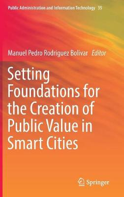 Setting Foundations for the Creation of Public Value in Smart Cities - Manuel Pedro Rodriguez Bolivar