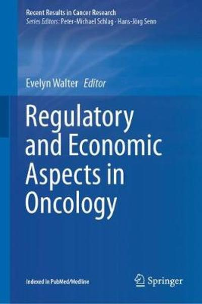 Regulatory and Economic Aspects in Oncology - Evelyn Walter