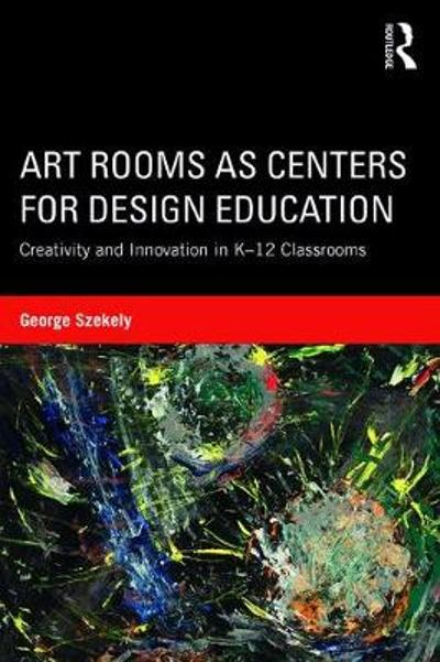 Art Rooms as Centers for Design Education - George Szekely