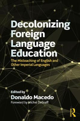 Decolonizing Foreign Language Education - Donaldo Macedo