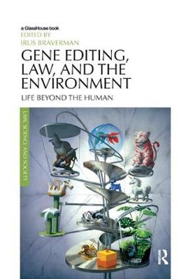 Gene Editing, Law, and the Environment - Irus Braverman