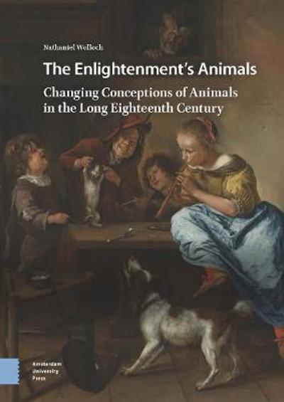 The Enlightenment's Animals - Nathaniel Wolloch