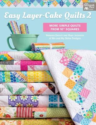 Easy Layer-Cake Quilts 2 - Barbara Groves