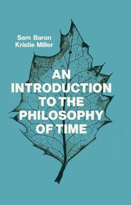 An Introduction to the Philosophy of Time - Sam Baron
